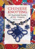 Haimei, Cao - Chinese Knotting: An Illustrated Guide of 100+ Projects - 9781602200197 - V9781602200197