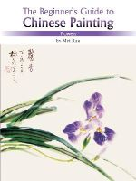 Mei Ruo - Flowers: The Beginner's Guide to Chinese Painting - 9781602201101 - V9781602201101