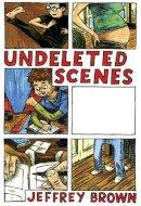 Brown, Jeffrey - Undeleted Scenes - 9781603090582 - KRA0002405