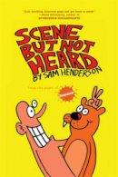 Henderson, Sam - Scene But Not Heard - 9781603090896 - V9781603090896