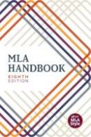 The Modern Language Association of America - MLA Handbook (Mla Handbook for Writers of Research Papers) - 9781603292634 - V9781603292634