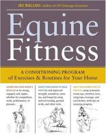 Ballou, Jec Aristotle - Equine Fitness: A Program of Exercises and Routines for Your Horse - 9781603424639 - V9781603424639