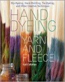 Callahan, Gail - Hand Dyeing Yarn and Fleece - 9781603424684 - V9781603424684
