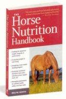 Melyni Worth Ph.D. - The Horse Nutrition Handbook - 9781603425414 - V9781603425414