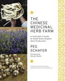 Schafer, Peg - The Chinese Medicinal Herb Farm - 9781603583305 - V9781603583305