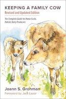 Grohman, Joann S. - Keeping a Family Cow - 9781603584784 - V9781603584784