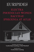 Euripides - Electra, Phoenician Women, Bacchae, & Iphigenia at Aulis - 9781603844604 - V9781603844604