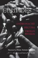 Euripides - Andromache, Hecuba, Trojan Women - 9781603847360 - V9781603847360