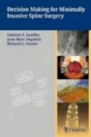 Sandhu, Faheem; Voyadzis, Jean-Marc; Fessler, Richard Glenn - Decision-making for Minimally Invasive Spine Surgery - 9781604062663 - V9781604062663