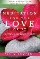 Kempton, Sally - Meditation for the Love of it - 9781604070811 - V9781604070811