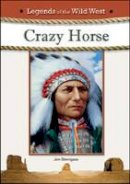 Sterngass, Jon - Crazy Horse (Legends of the Wild West) - 9781604135268 - V9781604135268