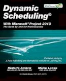 Rodolfo Ambriz, Mario Landa - Dynamic Scheduling with Microsoft Project 2013: The Book by and for Professionals - 9781604271126 - V9781604271126