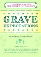 Carmen Flowers, Sue Bailey - Grave Expectations: Planning the End Like There's No Tomorrow - 9781604330212 - KMR0001205