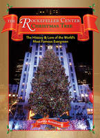 Armstrong, Nancy - The Rockerfeller Center Christmas Tree: The History and Lore of the World's Most Famous Evergreen - 9781604330472 - KRF0020669