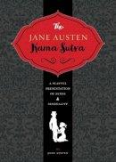 Austen, Jane - The Jane Austen Kama Sutra: A Playful Presentation of Sense & Sensuality - 9781604336689 - V9781604336689
