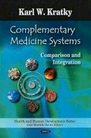 Kratky, Karl W. - Complementary Medicine Systems - 9781604564754 - V9781604564754