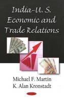 Martin, Michael F.; Kronstadt, K. Alan - India-U.S. Economic & Trade Relations - 9781604567564 - V9781604567564