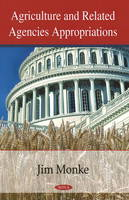 Monke, Jim; Becker, Geoffrey S.; Chite, Ralph M. - Agriculture and Related Agencies Appropriations - 9781604568172 - V9781604568172