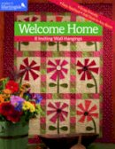 That Patchwork Place - Welcome Home: 8 Inviting Wall Hangings - 9781604685770 - V9781604685770