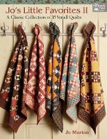 Morton, Jo - Jo's Little Favorites II: A Classic Collection of 15 Small Quilts - 9781604688405 - V9781604688405
