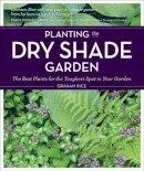 Rice, Graham - Planting the Dry Shade Garden - 9781604691870 - V9781604691870