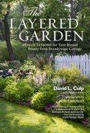 Culp, David L.; Levine, Adam - The Layered Garden - 9781604692365 - V9781604692365
