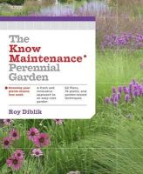 Diblik, Roy - The Know Maintenance Perennial Garden - 9781604693348 - V9781604693348