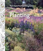 Oudolf, Piet; Kingsbury, Noel - Planting: A New Perspective - 9781604693706 - V9781604693706