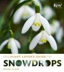 Slade, Naomi - The Plant Lover's Guide to Snowdrops - 9781604694352 - V9781604694352
