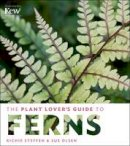 Olsen, Sue, Steffen, Richie - The Plant Lover's Guide to Ferns (Plant Lover's Guides) - 9781604694741 - V9781604694741
