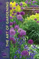 Thomas, R. William - The Art of Gardening: Design Inspiration and Innovative Planting Techniques from Chanticleer - 9781604695441 - V9781604695441