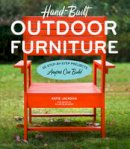 Jackson, Katie, Blackmar, Ellen - Hand-Built Outdoor Furniture: 20 Step-by-Step Projects Anyone Can Build - 9781604695830 - V9781604695830