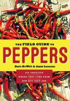 DeWitt, Dave; Lamson, Janie - The Field Guide to Peppers - 9781604695885 - V9781604695885