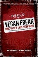 Torres, Bob; Torres, Jenna - Vegan Freak - 9781604860153 - V9781604860153