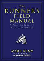 Mark Remy - The Runner's Field Manual: A Practical Guide to Practically Everything - 9781605292724 - KST0024308