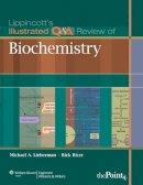 Lieberman, Michael A., PhD; Ricer, Rick E. - Lippincott's Illustrated Q&A Review of Biochemistry - 9781605473024 - V9781605473024