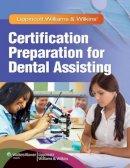 - Lippincott Williams & Wilkins' Certification Preparation for Dental Assisting - 9781605475455 - V9781605475455