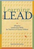 Sullivan, Debra Ren-Etta - Learning to Lead, Second Edition: Effective Leadership Skills for Teachers of Young Children - 9781605540184 - V9781605540184