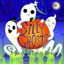 Lawler, Yeretskaya, Yevgeniya - Silly Ghosts: A Haunted Pop-Up Book - 9781605807089 - V9781605807089