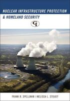 Spellman, Frank R.; Stoudt, Melissa L. - Nuclear Infrastructure Protection and Homeland Security - 9781605907130 - V9781605907130