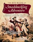 Ellsworth, Lawrence - The Big Book of Swashbuckling Adventure - 9781605986500 - 9781605986500