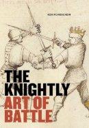 Mondschein, Ken - The Knightly Art of Battle - 9781606060766 - V9781606060766