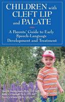Mary A. Hardin-Jones, Kathy L. Chapman, Nancy J. Scherer - Children with Cleft Lip and Palate: A Parents' Guide to Early Speech-Language Development and Treatment - 9781606132104 - V9781606132104