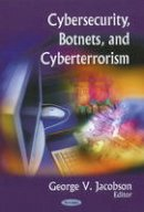 - Cybersecurity, Botnets, and Cyberterrorism - 9781606921487 - V9781606921487