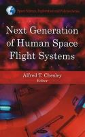 Alfred T. Chesley - Next Generation of Human Space Flight Systems - 9781606927267 - V9781606927267