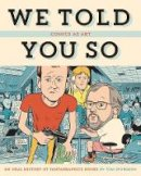 Spurgeon, Tom, Dean, Michael - We Told You So: Comics As Art - 9781606999332 - V9781606999332