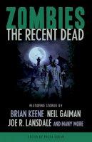 Gaiman, Neil; Keene, Brian; Lansdale, Joe R.; Schow, David J.; Smith, Michael Marshall; Brooks, Max - Zombies - 9781607012344 - V9781607012344