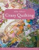 Aller, Allie - Allie Aller's Crazy Quilting - 9781607051732 - V9781607051732