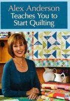 Anderson, Alex - Alex Anderson Teaches You to Start Quilting - 9781607051893 - V9781607051893