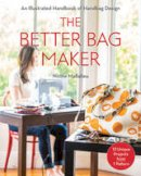 Mallalieu, Nicole - The Better Bag Maker: An Illustrated Handbook of Handbag Design  Techniques, Tips, and Tricks - 9781607058052 - V9781607058052